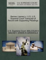Barnes (James) V. U.S. U.S. Supreme Court Transcript of Record with Supporting Pleadings