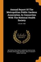 Annual Report of the Metropolitan Public Gardens Association, in Connection with the National Health Society; Volume 1900