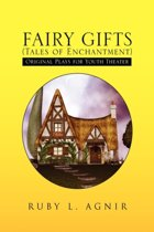 Fairy Gifts (Tales of Enchantment)