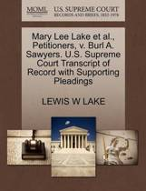 Mary Lee Lake Et Al., Petitioners, V. Burl A. Sawyers. U.S. Supreme Court Transcript of Record with Supporting Pleadings
