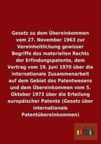 Gesetz Zu Dem bereinkommen Vom 27. November 1963 Zur Vereinheitlichung Gewisser Begriffe Des Materiellen Rechts Der Erfindungspatente, Dem Vertrag Vom 19. Juni 1970 ber Die Internationale Zusammenarbeit Auf Dem Gebiet Des Patentwesens Und ber Die Ertei