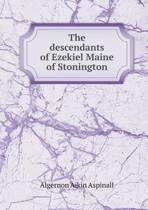 The Descendants of Ezekiel Maine of Stonington