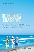 No Rocking Chairs Yet