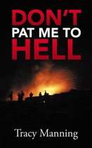 Don'T Pat Me to Hell