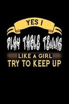 Yes I Play Table Tennis Like a Girl Try to Keep Up