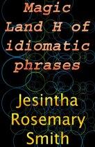 Magic Land H of idiomatic phrases