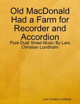 Old MacDonald Had a Farm for Recorder and Accordion - Pure Duet Sheet Music By Lars Christian Lundholm