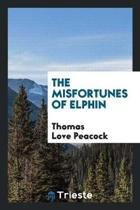 The Misfortunes of Elphin, by the Author of Headlong Hall
