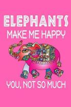 Elephants Make Me Happy, You, Not So Much