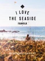 I Love the Seaside - I love the seaside Frankrijk