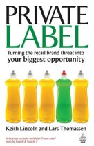 Private Label: Turning the Retail Brand Threat Into Your Biggest