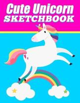 Cute Unicorn Sketchbook: For Girls for Drawing, Doodling or Sketching - 100 Pages Of Blank Paper - 8.5'' x 11'' Unique Birthday Gift Rainbow Star
