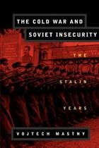 The Cold War and Soviet Insecurity