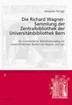 Die Richard Wagner-Sammlung Der Zentralbibliothek Der Universiteatsbibliothek Bern