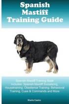 Spanish Mastiff Training Guide Spanish Mastiff Training Book Includes