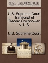 U.S. Supreme Court Transcript of Record Cochnower V. U S