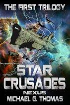Star Crusades Nexus: The First Trilogy (Books 1-3)
