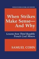 When Strikes Make Sense-And Why