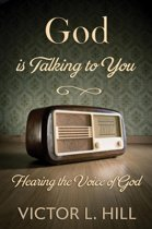 God is Talking to You: Hearing the Voice of God