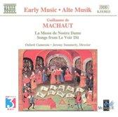 Early Music - Machaut: La Messe de Nostre Dame, Le Voir Dit