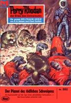 Perry Rhodan 352: Der Planet des tödlichen Schweigens (Heftroman)