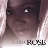 Simply Rose: Nothing But Praise