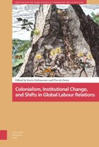Colonialism, Institutional Change, and Shifts in Global Labour Relations