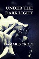 Under the Dark Light