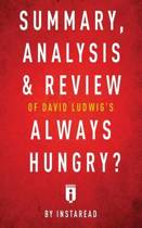 Summary, Analysis & Review of David Ludwig's Always Hungry? by Instaread