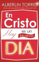 En Cristo hoy es un Nuevo Dia