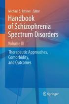 Handbook of Schizophrenia Spectrum Disorders, Volume III