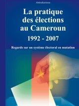 La pratique des élections au Caméroun 1992 - 2007