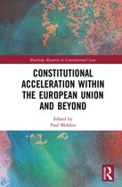 Constitutional Acceleration within the European Union and Beyond