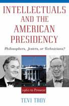 Intellectuals and the American Presidency