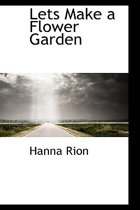 Lets Make a Flower Garden