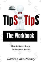 Tips on Tips - The Workbook