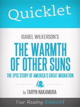 Quicklet on Isabel Wilkerson's The Warmth of Other Suns: The Epic Story of America's Great Migration