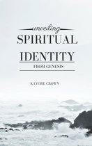 Unveiling Spiritual Identity From Genesis
