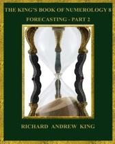 The King's Book of Numerology 8 - Forecasting, Part 2
