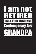 I Am Not Retired I'm A Professional Contemporary Jazz Grandpa