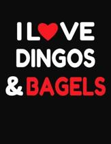 I Love Dingos & Bagels: College Ruled Composition Writing Notebook Journal