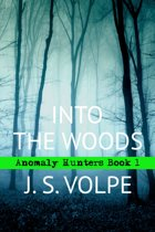 Into the Woods (Anomaly Hunters, Book One)