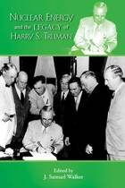 Nuclear Energy & the Legacy of Harry S Truman