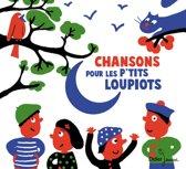 Chansons Pour Les Ptits Loupiots