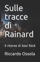 Sulle Tracce Di Rainard