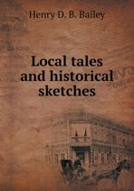 Local Tales and Historical Sketches