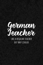 German Teacher Like a Regular Teacher But Way Cooler