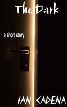The Dark: A short story