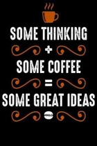 Some Thinking Some Coffee Some Great Ideas