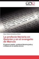 La Profecia Literaria En Qumran y En El Evangelio de Marcos